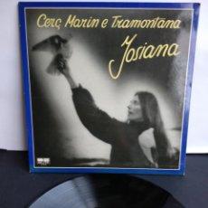 Discos de vinilo: JOSIANA, CERC MARIN E TRAMONTANA, BELTER, 1981. Lote 297029528