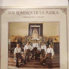 Discos de vinilo: LOS ROMEROS DE LA PUEBLA - VOLVIENDO A SOÑAR - SENADOR 1993. Lote 297039263