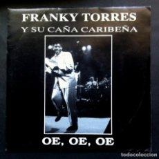 Discos de vinilo: FRANKY TORRES Y SU CAÑA CARIBEÑA - OE, OE, OE - SINGLE 1993 - LADY ALICIA. Lote 297060088