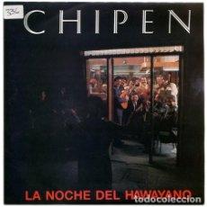 Discos de vinilo: CHIPEN – LA NOCHE DEL HAWAYANO - 1990 - PROMO. Lote 297063163