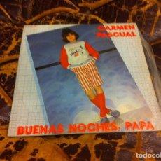 Discos de vinilo: SINGLE / EP. CARMEN PASCUAL. BUENAS NOCHES, PAPÁ. Y SOÑAR. 1982. Lote 297079323