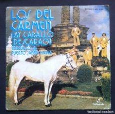 Discos de vinilo: LOS DEL CARMEN - ¡AY, CABALLO DESCARAO! / TANGUILLO AL PUERTO DE SANTA MARIA - SINGLE PROMO 1976. Lote 297080528