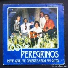 Discos de vinilo: LOS PEREGRINOS - DIME QUE ME QUIERES / ERA UN GATO - SINGLE PROMO 1976 - COLUMBIA. Lote 297080988