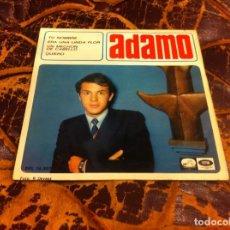 Discos de vinilo: SINGLE / EP. ADAMO. TU NOMBRE-ERA UNA LINDA FLOR-UN MECHÓN DE CABELLO-QUIERO. 1966. Lote 297081878