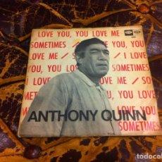 Discos de vinilo: SINGLE / EP. ANTHONY QUINN. I LOVE YOU, YOU LOVE ME. SOMETIMES. 1967. Lote 297087648