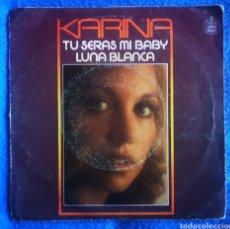 Discos de vinilo: KARINA - TU SERÁS MI BABY - LUNA BLANCA. Lote 297101583