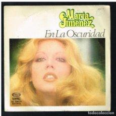 Discos de vinilo: MARIA JIMENEZ - EN LA OSCURIDAD / ME DOY ENTERA - SINGLE 1979. Lote 297111128