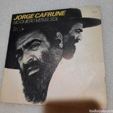 Discos de vinilo: JORGE CAFRUNE - NO QUIERO VER EL SOL. Lote 297111228