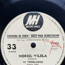 Discos de vinilo: NORIEL VILELA – 16 TONELADAS / TODO EMBARULLADO SIMPLE ARGENTINO 1972 PROMO. Lote 297113943