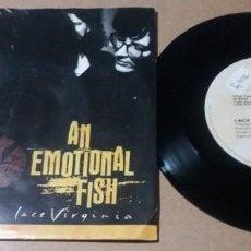 Discos de vinilo: AN EMOTIONAL FISH / LACE VIRGINIA / SINGLE 7 PULGADAS. Lote 297156783