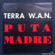 Discos de vinilo: TERRA W.A.N - DE PUTA MADRE - SINGLE PROMOCIONAL 1992 - BLANCO Y NEGRO. Lote 297156863
