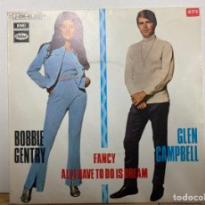 """Discos de vinilo: BOBBIE GENTRY AND GLEN CAMPBELL - ALL I HAVE TO DO IS DREAM / FANCY (7"""", SINGLE). Lote 297156928"""