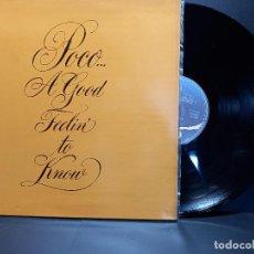 Discos de vinilo: POCO (LP) A GOOD FEELIN' TO KNOW 1973 SPAIN GATEFOLD - PORTADA ABIERTA PEPETO. Lote 297257103