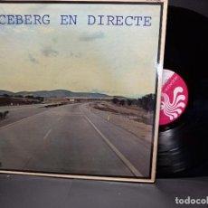 Discos de vinilo: ICEBERG. EN DIRECTE. BOCACCIO RECORDS BS-32123 LP 1978 SPAIN PEPETO. Lote 297258088