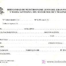 Documentos antiguos: FICHA PARA PEDIR SITIO EN LA PROCESIÓN DEL JUEVES SANTO DEL GRAN PODER DE SEVILLA. AÑOS 90.. Lote 5610686