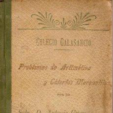 Documentos antiguos: PROBLEMAS DE ARITMETICA Y CALCULOS MERCANTILES. COLEGIO CALASANCIO. SRTO. ANTONIO GRAU, 1902.. Lote 26792913