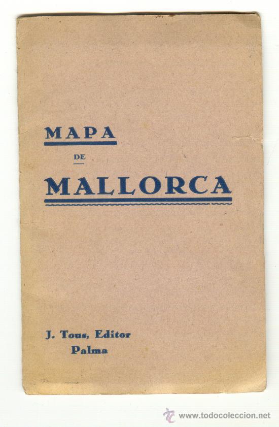 ANTIGUO MAPA DE MALLORCA MÍNIMO 50 AÑOS EDITOR J.TOUS PALMA DE MALLORCA (Coleccionismo - Documentos - Otros documentos)