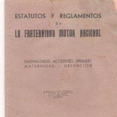 Documentos antiguos: ESTATUTOS Y REGLAMENTOS DE LA FRATERNIDAD MUTUA NACIONAL. *. Lote 11971108