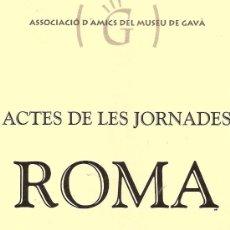 Documentos antiguos: ACTES DE LES JORNADES ROMA A GAVÀ. 2001. CATALUNYA.. Lote 18736277