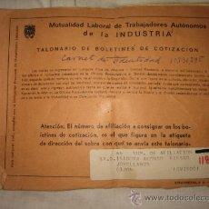 Documentos antiguos: MUTUALIDAD LABORAL DE TRABAJADORES AUTONOMOS DE LA INDUSTRIA TALONARIO DE BOLETINES DE COTIZACION. Lote 14046649