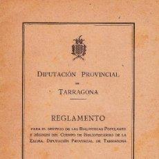 Documentos antiguos: REGLAMENTO PARA SERVICIOS DE BIBLIOTECAS POPULARES. - TARRAGONA .- AÑO 1925 .- TGN. Lote 20343183