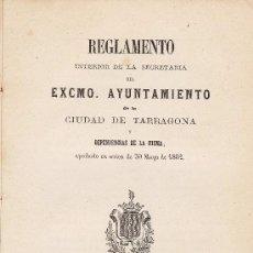 Documentos antiguos: REGLAMENTO DE INTERIOR DE LA SECRETARIA DEL AYUNTAMIENTO DE TARRAGONA. - AÑO 1862 .- TGN. Lote 20343184