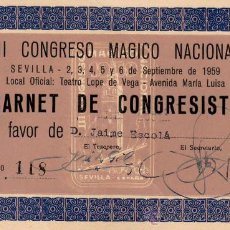 Documentos antiguos: INTERESANTE CARNET DE CONGRESISTA -III CONGRESO MAGICO NACIOLA-MAGIA- SEVILLA 1959-TEATRO LOPE VEGA. Lote 15561075