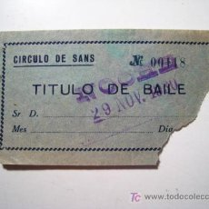 Documentos antiguos: ENTRADA CIRCULO DE SANS: BAILE - 1930. Lote 15968647