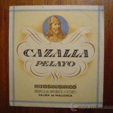 Documentos antiguos: ETIQUETA DE CAZALLA PELAYO - HIJOS DE S.PICÓ - ANISADOS Y LICORES - PALMA DE MALLORCA. Lote 26452607