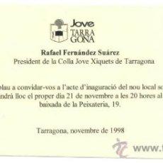 Documentos antiguos: CASTELLERS. TARJETA INAGURACION LOCAL COLLA JOVE XIQUETS DE TARRAGONA. AÑO 1998. TEMA CASTELLER.. Lote 23656605