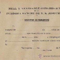 Documentos antiguos: SEMANA SANTA.- TARRAGONA.- R. Y VEN. PURISIMA SANGRE.- BOLETIN DE REINGRESO.- AÑOS CUARENTA- TGN. Lote 25588533