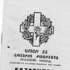 Documentos antiguos: UNION DE ENFERMOS MISIONEROS,DELEGACION NACIONAL.ESTATUTOS.. Lote 24203361
