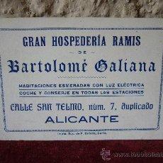 Documentos antiguos: TARJETA COMERCIAL GRAN HOSPEDERÍA RAMIS DE BARTOLOMÉ GALIANA - ALICANTE. Lote 19656254