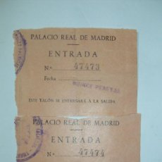 Documentos antiguos: ENTRADAS DEL PALACIO REAL DE MADRID JUNIO 1956. Lote 26630007