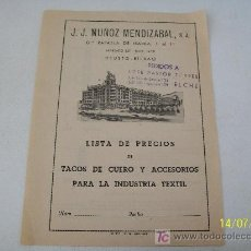 Documentos antiguos: LISTA DE PRECIOS DE TACOS DE CUERO Y ACCESORIOS PARA LA INDUSTRIA TEXTIL-J.J.MUÑOZ MENDIZABAL-S/F.. Lote 20452468