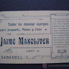 Documentos antiguos: TARJETA COMERCIAL DE JAIME MASOLIVER ( SABADELL ) - TALLER DE MONTAR CUERPOS PARA JACQUARDS, PEINES . Lote 27083137