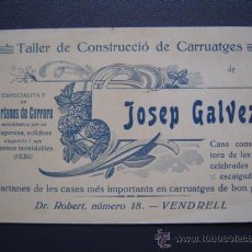 Documentos antiguos: TARJETA COMERCIAL DE JOSEP GALVEZ ( TALLER DE CONSTRUCCIÓ DE CARRUATGES Y TARTANES ) - VENDRELL. Lote 26785094