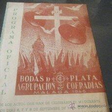 Documentos antiguos: FOLLETO DE LOS ACTOS BODAS DE PLATA AGRUPACIÓN DE COFRADÍAS DE MÁLAGA, 1946. Lote 26955676