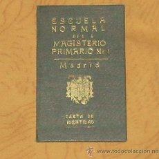 Documentos antiguos: CARTA DE INDENTIDAD DE LA ESCUELA NORMAL DEL MAGISTERIO PRIMARIO Nº 1, MADRID (1941). Lote 27364080