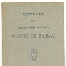 Documentos antiguos: ESTATUTOS DE LA COMPAÑÍA MINERA .. MORRO DE BILBAO 1921. Lote 25054588