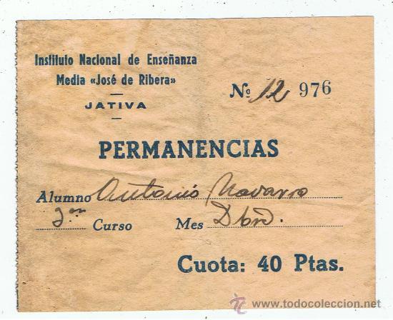 INSTITUTO JOSE DE RIBERA XATIVA PERMANENCIAS CUOTA 40 PTES (Coleccionismo - Documentos - Otros documentos)
