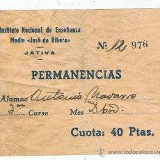 Documentos antiguos: INSTITUTO JOSE DE RIBERA XATIVA PERMANENCIAS CUOTA 40 PTES. Lote 28801072