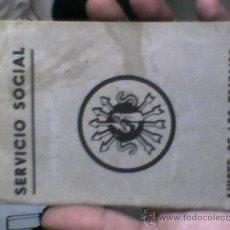 Documentos antiguos: CARNET SERVICIO SOCIAL FEMENINO AJUSTE DE LOS TRABAJOS COMPLETO DEL 1946 AL 1958 FALANGE JONS. Lote 28882725