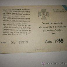 Documentos antiguos: CARNET DE ASOCIADA DE JUVENTUD DE ACCION CATOLICA AÑO 1943. Lote 29061371