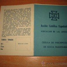 Documentos antiguos: ACCION CATOLICA ESPAÑOLA CEDULA DE INSCRIPCION DE SOCIA NUMERARIA 1953. Lote 29139393