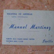 Documentos antiguos: TARJETA COMERCIAL EMPRESA MANUEL MARTINEZ,MAQUINAS DE ASERRAR,SEVILLA,AÑOS 50. Lote 29643875