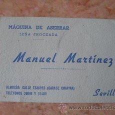 Documentos antiguos: TARJETA COMERCIAL EMPRESA MANUEL MARTINEZ,MAQUINAS DE ASERRAR,SEVILLA,AÑOS 50. Lote 29643899
