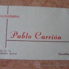Documentos antiguos: TARJETA COMERCIAL COLCHONERIA PABLO CARRION,SEVILLA,AÑOS 60. Lote 29669820