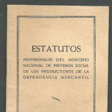 Documentos antiguos: 0152 ESTATUTOS PROVISIONALES DEL MONTEPIO NACIONAL DE PREVISION SOCIAL DE LOS PRODUCTORES DE LA DEP. Lote 30221731
