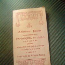 Documentos antiguos: MUY INTERESANTE PROGRAMA SOLEMNES FESTES EN LA PARROQUIA DE FALS 1919. Lote 30607233